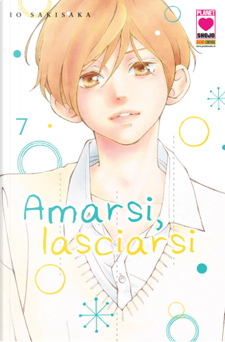 Amarsi, lasciarsi Vol. 7 by Io Sakisaka