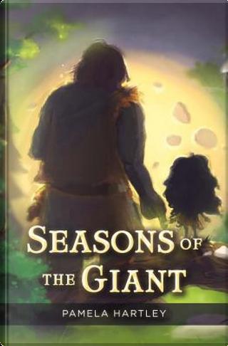 Seasons of the Giant by Pamela Hartley