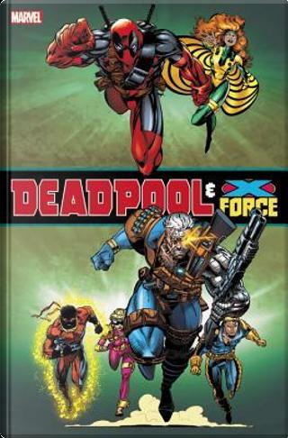 Deadpool & X-Force Omnibus by Fabian Nicieza