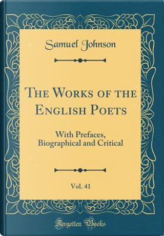 The Works of the English Poets, Vol. 41 by Samuel Johnson