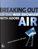 Breaking Out of the Web Browser with Adobe AIR by Jeff Tapper, Mike Labriola