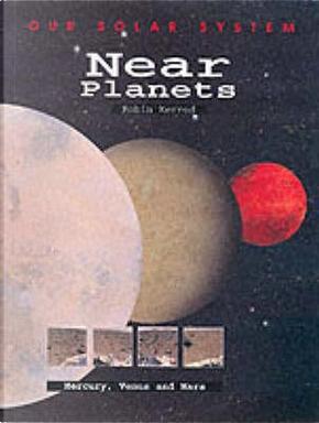 Near Planets by Robin Kerrod