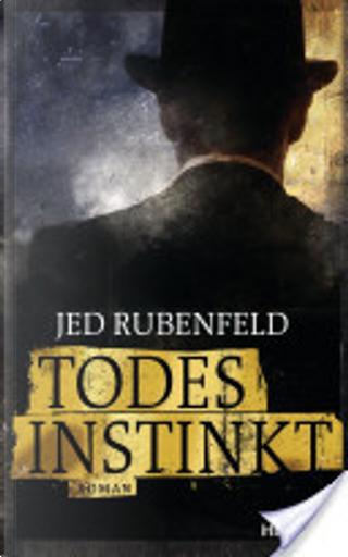 Todesinstinkt by Jed Rubenfeld