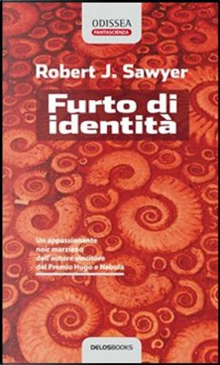 Furto di identità by Robert J. Sawyer