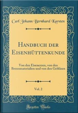 Handbuch der Eisenhüttenkunde, Vol. 2 by Carl Johann Bernhard Karsten