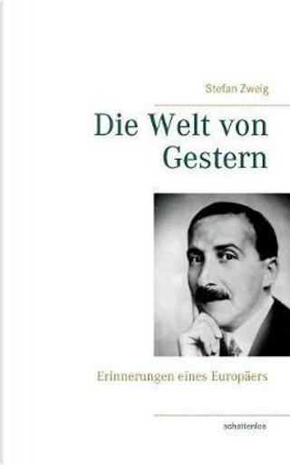 Die Welt von Gestern by Stefan Zweig