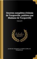 Oeuvres Complètes d'Alexis de Tocqueville, Publiées Par Madame de Tocqueville; Volume 01 by Alexis de Tocqueville