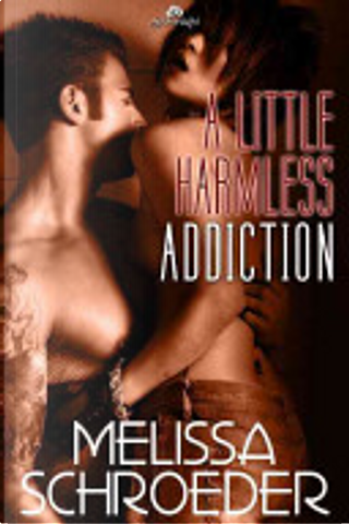 Little Harmless Addiction by Melissa Schroeder