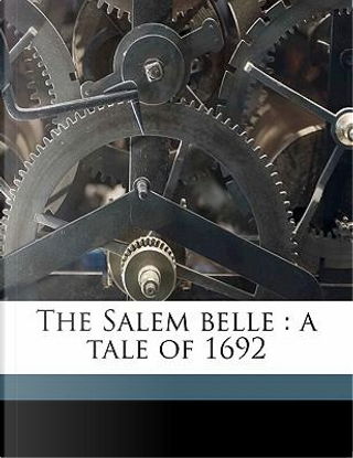 The Salem Belle by ANONYMOUS