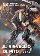Il risveglio di Pito. A.R.C.A. by Matteo Marchisio