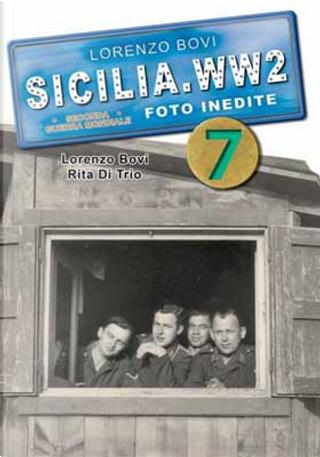 Sicilia WW2 - Vol. 7 by Lorenzo Bovi, Rita Di Trio
