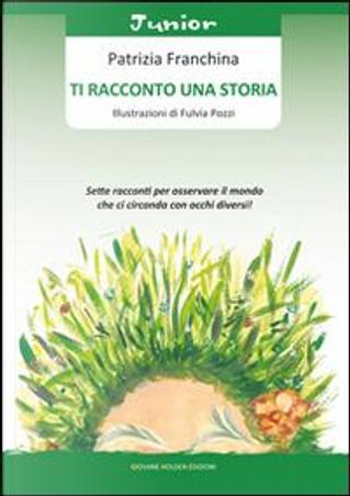 Ti racconto una storia by Patrizia Franchina