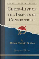 Check-List of the Insects of Connecticut (Classic Reprint) by Wilton Everett Britton