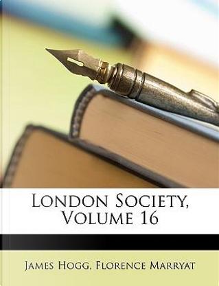London Society, Volume 16 by James Hogg