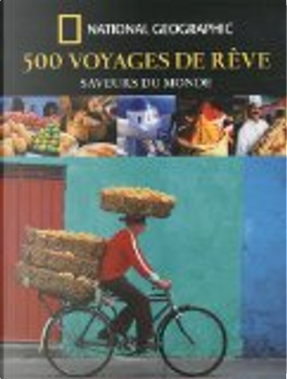 500 voyages de rêve by Keith Bellows