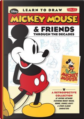 Learn to Draw Mickey Mouse & Friends Through the Decades by David Gerstein