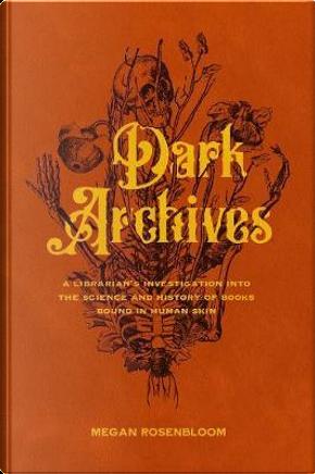 Dark Archives by Megan Rosenbloom