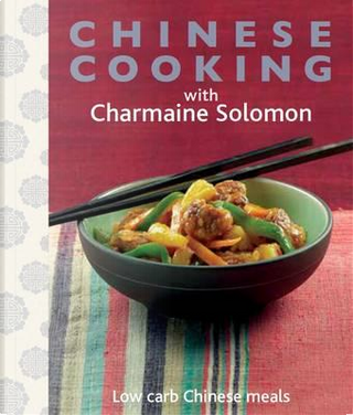 Chinese Cooking by Charmaine Solomon