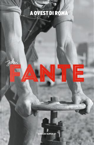 A ovest di Roma by John Fante