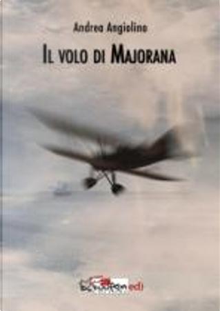 Il volo di Majorana by Andrea Angiolino