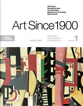 Art Since 1900 by Hal Foster