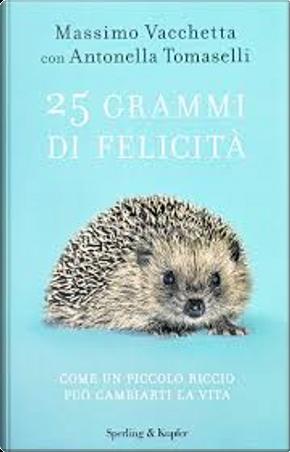 25 grammi di felicità by Massimo Vacchetta