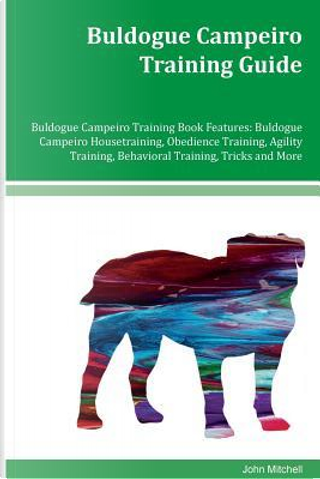 Buldogue Campeiro Training Guide by John Mitchell