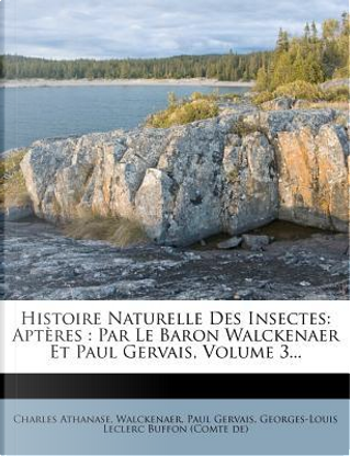 Histoire Naturelle Des Insectes by Charles Athanase
