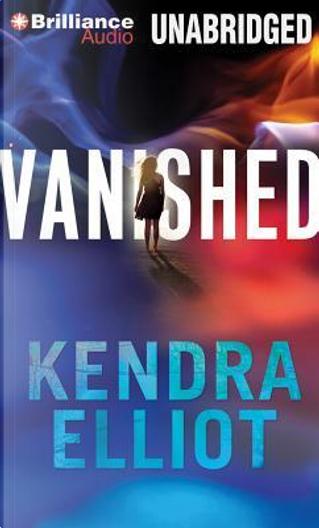 Vanished by Kendra Elliot