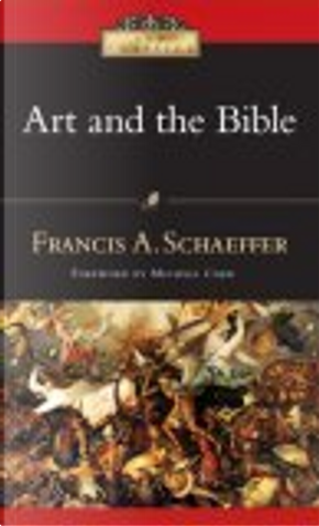 Art And the Bible by Francis A. Schaeffer, Michael Card