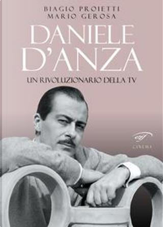 Daniele D'Anza. Un rivoluzionario della TV by Biagio Proietti