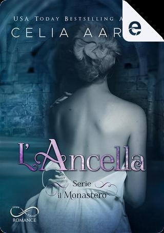 L'ancella by Celia Aaron