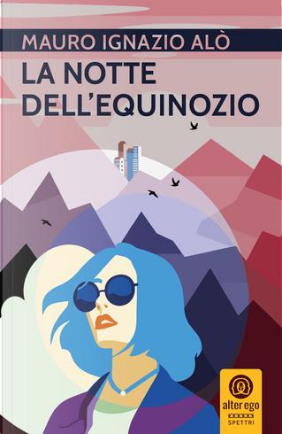 La notte dell'equinozio by Mauro Ignazio Alò