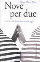 Nove per due by Anna Maria Mori
