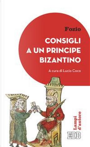 Consigli a un principe bizantino by Fozio