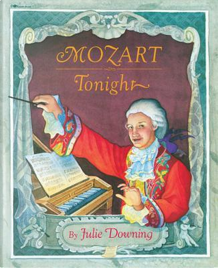 Mozart Tonight by Julie Downing