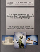 U. S. V. Topco Associates, Inc. U.S. Supreme Court Transcript of Record with Supporting Pleadings by Erwin N. Griswold
