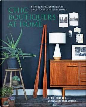 Chic Boutiques at Home by Ellie Tennant