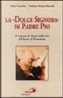 La dolce signora di padre Pio by M. Stefano Manelli, Nello Castello