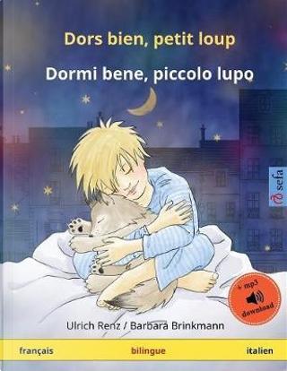 Dors bien, petit loup – Dormi bene, piccolo lupo (français – italien) by Ulrich Renz