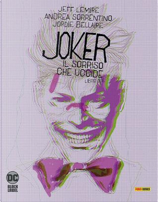 Joker: Il sorriso che uccide vol. 2 by Andrea Sorrentino, Jeff Lemire, Jordie Bellaire