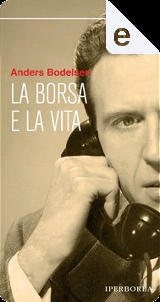 La borsa e la vita by Anders Bodelsen