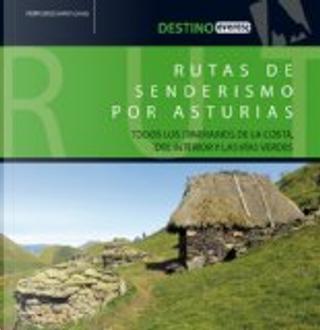 Rutas de senderismo por Asturias by Francisco Javier Chao Arana
