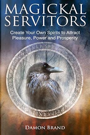 Magickal Servitors by Damon Brand