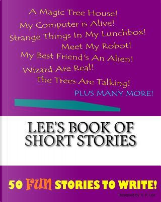 Lee's Book of Short Stories by K. P. Lee