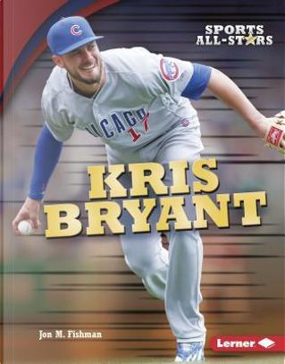 Kris Bryant by Jon M. Fishman
