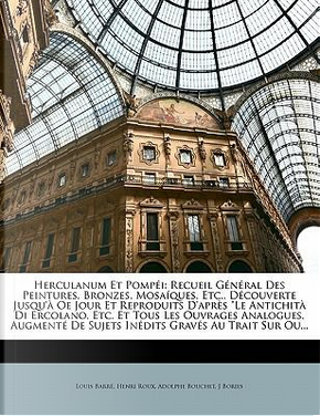 Herculanum Et Pompéi by Louis Barré