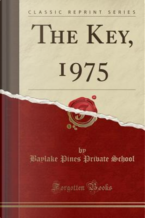 The Key, 1975 (Classic Reprint) by Baylake Pines Private School
