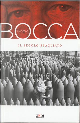 Il secolo sbagliato by Giorgio Bocca