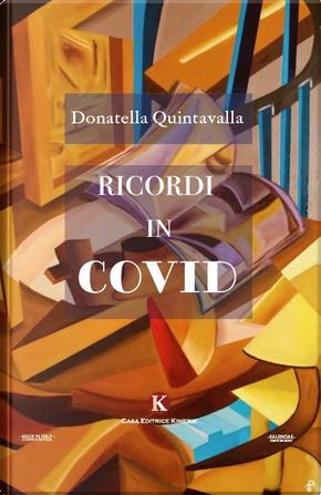 Ricordi in Covid by Donatella Quintavalla